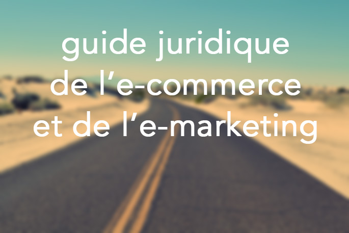 guide juridique de l'e-commerce et de l'e-marketing