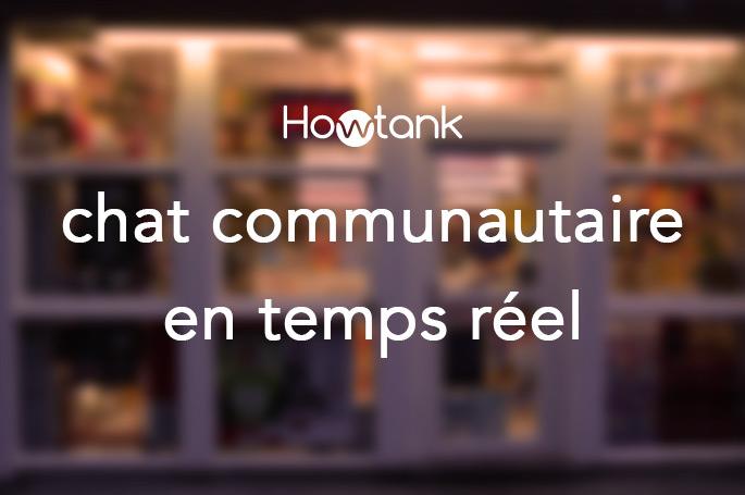 Howtank - chat communautaure