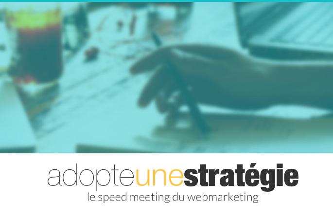 Adopte une stratégie, un événement web marketing dédié aux PME-TPE